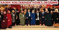 GAZİOSMANPAŞA KADIN KOLLARINDA NÖBET DEĞİŞİMİ
