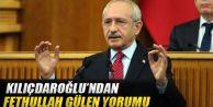 Kılıçdaroğlu'ndan ilk ''Fethullah Gülen'' değerlendirmesi