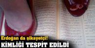 Kur'an-ı Kerim'e ayak basan tespit edildi