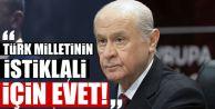 MHP Lideri Devlet Bahçeli: Yenikapı ruhundan vazgeçmeyeceğiz