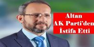 Ramazan Altan, AK Parti'den İstifa Etti
