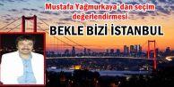BEKLE BİZİ İSTANBUL!
