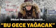 Son dakika: Meteoroloji duyurdu: Bu gece kar yağacak