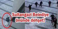 Sultangazi Belediye önünde dehşet!