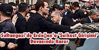 Sultangazi'de Erdoğan'a 'Suikast Girişimi' Davasında Karar
