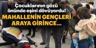 Sultangazi'de eşini döven adamı hastanelik ettiler