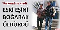 Sultangazi'de Eski eşini boğarak öldürdü