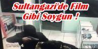 Sultangazi'de Film Gibi Soygun !