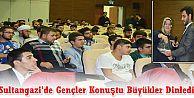 Sultangazi'de Gençler Konuştu Büyükler Dinledi