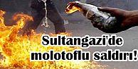 Sultangazi'de molotoflu saldırı!
