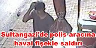 Sultangazi'de polis aracına havai fişekle...