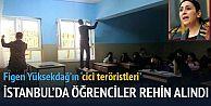 Sultangazi'de teröristler okul basıp öğrencileri rehin aldı!