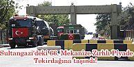 Sultangazi'deki 66. Mekanize Zırhlı Piyade Tugay Komutanlığı Tekirdağına taşındı!