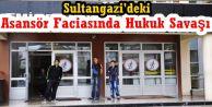Sultangazi'deki Asansör Faciasında Hukuk Savaşı