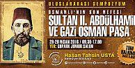 Uluslararası 2. Abdülhamid ve Gazi Osman Paşa Sempozyumu