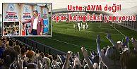 Usta: AVM değil spor kompleksi yapıyoruz