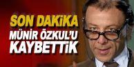 Usta oyuncu Münir Özkul vefat etti