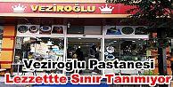 Veziroğlu Pastanesi Lezzettte Sınır Tanımıyor