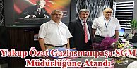 Yakup Özat Gaziosmanpaşa SGM Müdürlüğüne Atandı