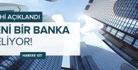 Yeni bir banka geliyor!