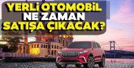 Yerli otomobil ne zaman satışa sunulacak?
