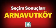 Arnavutköy seçim sonuçları ve oy oranları!