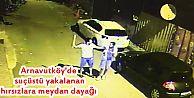Arnavutköy'de suçüstü yakalanan hırsızlara meydan dayağı