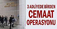 Gaziosmanpaşa,Çağlayan ve Büyükçekmece adliyelerine FETÖ operasyonu