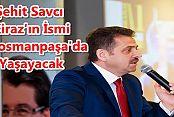 Şehit Savcı Kiraz'ın İsmi Gaziosmanpaşa'da Yaşayacak