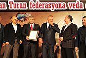 Hasan Turan federasyona veda etti!