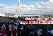 Gaziosmanpaşalılar Yavuz Sultan Selim Yolunda