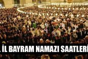 Bayram Namazı İstanbul'da 07.45, Ankara'da 07.26'da Kılınacak