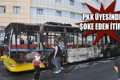 Gaziosmanpaşa'da yakılan otobüs olayında cemaat parmağı