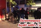 Gaziosmanpaşa'da bıçaklı saldırı, 1 yaralı