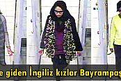 IŞİD'e giden İngiliz kızlar Bayrampaşa'da çıktı!
