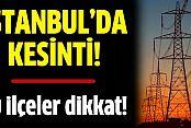 İstanbul'da 18 İlçede Elektrik Kesintisi