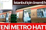 İstanbul'a 2 yeni metro geliyor