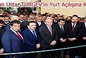 Başkan Usta, TÜRGEV'in Yurt Açılışına Katıldı