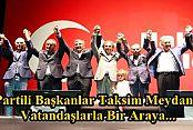 Ak Partili Belediye Başkanları, Taksim Meydanı'nda Demokrasi Nöbeti Tutan Vatandaşlarla Bir Araya...