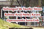 Sultangazi'de Saatler Süren Rehine Krizi!