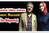 Geleneksel tıbbın günümüz mimarı;Ahmet Maranki İle Röportaj