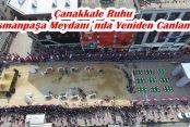 Çanakkale Ruhu Gaziosmanpaşa Meydanı`nda Yeniden Canlandırıldı