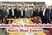 Mehmet Umur'a Hemşehrilerinden Hayırlı Olsun Ziyareti