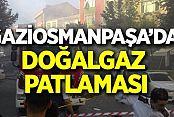Gaziosmanpaşa'da Patlama: 1'i Ağır 11 Yaralı