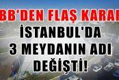 İstanbul'da 3 meydanın adı değişti