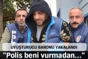 Gaziosmanpaşa'nın uyuşturucu baronu yakalandı