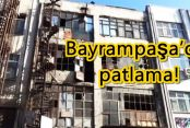 Bayrampaşa'da 4 Katlı Binada Patlama!