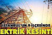 İstanbul'un 9 İlçesinde Elektrik Kesintisi