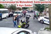 Motosikletli ve silahlı 2 saldırgan Gaziosmanpaşa'da dehşet saçtı!