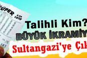 Büyük ikramiye Sultangazi'ye Çıktı!